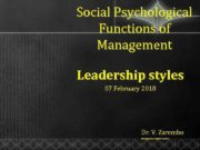 Social Psychological Functions of Management Leadership styles 07