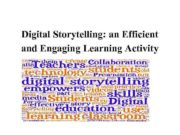 Digital Storytelling an Efficient and Engaging Learning Activity