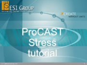 ProCAST Stress tutorial PreCAST Load the mesh file