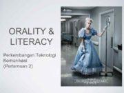 ORALITY LITERACY Perkembangan Teknologi Komunikasi Pertemuan 2