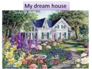 My dream house My dream house is a