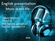 English presentation Music in our life Vadym Varenyuk
