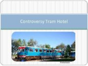 Controversy Tram Hotel Netherlands Frank and