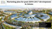 Marketing plan for post-EXPO-2017 development in Astana Karibaeva