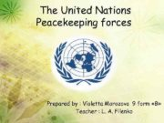 The United Nations Peacekeeping forces Prepared by