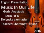 English Presentation Music In Our Life Gorb Anastasia