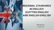 REGIONAL STANDARDS IN ENGLISH SCOTTISH ENGLISH AND ENGLISH