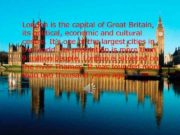 London is the capital of Great Britain its