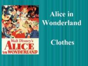 Alice in Wonderland Clothes You look wonderful