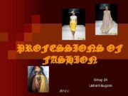 PROFESSIONS OF FASHION Group 2 A Likhach Eugene