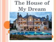 The House of My Dream Every person
