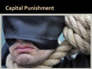 Capital Punishment Capital punishment or the death