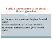 Topic 1 Introduction to the global financial market