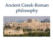 Ancient Greek-Roman philosophy Ancient Greek and then