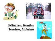 Skiing and Hunting Tourism Alpinism Skiing tourism