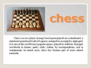 chess Chess is a two-player strategy board game