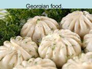Georgian food history Georgian cuisine is