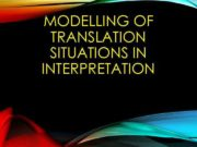 MODELLING OF TRANSLATION SITUATIONS IN INTERPRETATION LESSON