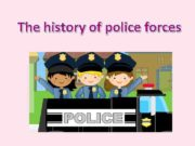 The history of police forces A