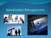 Stakeholder Management Objectives Define stake and stakeholder