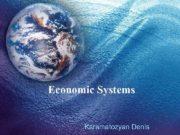 Economic Systems Karamatozyan Denis Aims and objectives