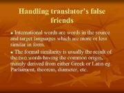 Handling translator s false friends International words are words