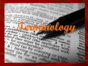 Terminology Terminology is the study of terms