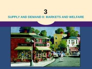 3  SUPPLY AND DEMAND II: MARKETS AND