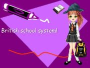 British school system History In the