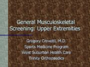 General Musculoskeletal Screening Upper Extremities Gregory Crovetti M