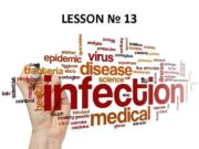LESSON 13 WHAT IS INFECTION Infection