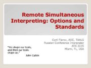Remote Simultaneous Interpreting Options and Standards We shape