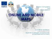 Module Cartography and Geovisualization ONLINE AND MOBILE MAPS