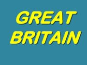 GREAT BRITAIN GEOGRAPHY Great Britain consists