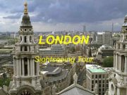 LONDON Sightseeing Tour WELCOME TO LONDON