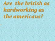 Are the british as hardworking as the americans