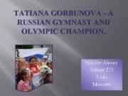 TATIANA GORBUNOVA — A RUSSIAN GYMNAST AND OLYMPIC