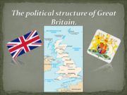 The political structure of Great Britain. The politics