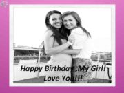 Happy Birthday My Girl Love You