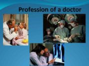 Profession of a doctor This profession is