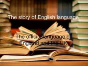 The story of English language The official language