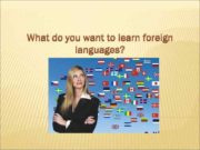 What do you want to learn foreign languages