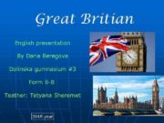 Great Britian English presentation By Daria Beregova Dolinska