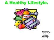 A Healthy Lifestyle Подготовили ученицы 10 А