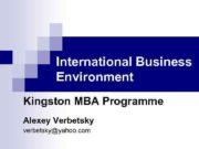International Business Environment Kingston MBA Programme Alexey Verbetsky