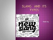 Made by Slang is a language which
