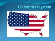 US Political system The USA Political system