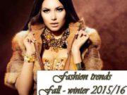 Fashion trends Fall — winter 2015 16 Осенне-зимняя