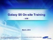Galaxy S 5 On-site Training — H W —