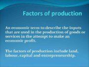 Factors of production An economic term to describe